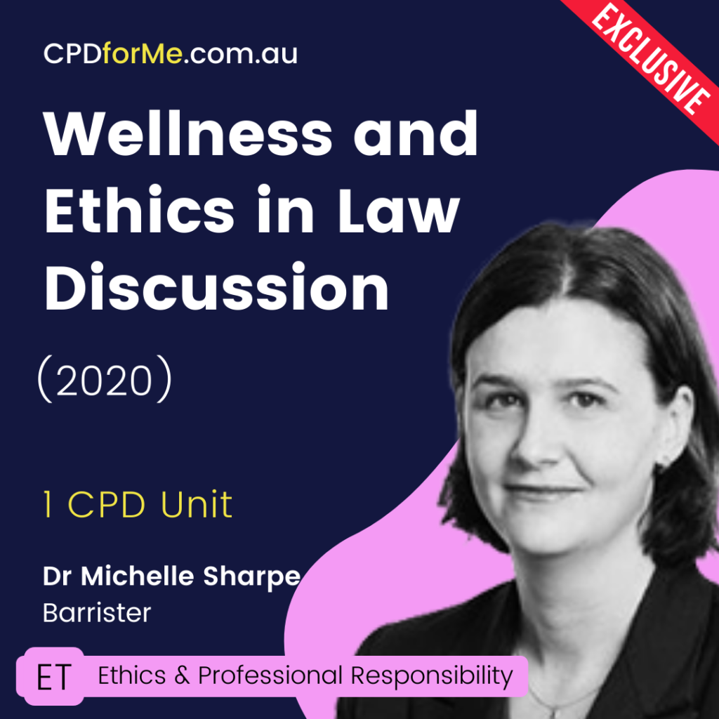 Wellness & Ethics in Law Discussion (2020) 1 CPD Unit Online CPD