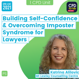 Building Self-Confidence & Overcoming Imposter Syndrome for Lawyers CPD-LIVE Webinar