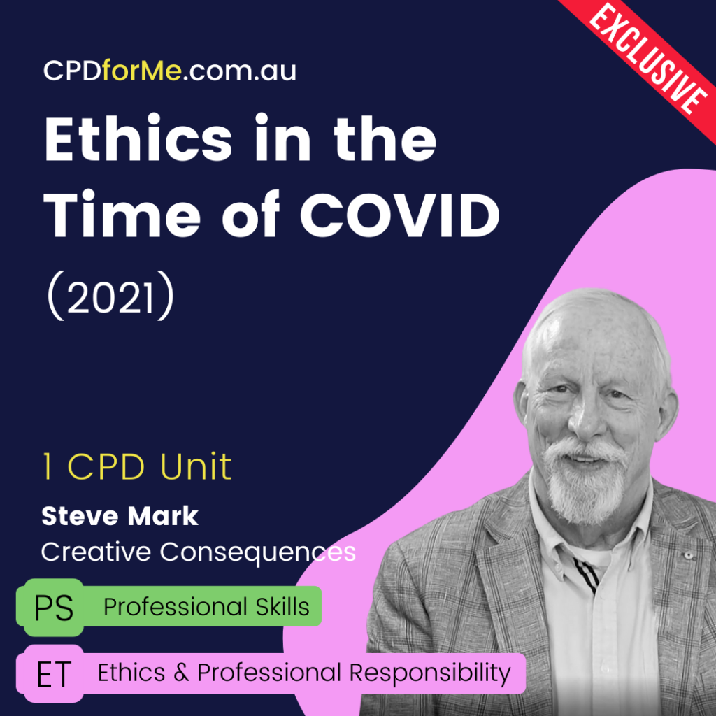 Ethics in the Time of COVID (2021) Online CPD