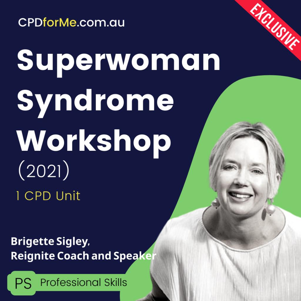 Superwoman Syndrome workshop with Brigette Sigley