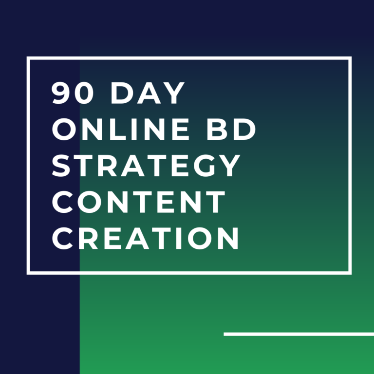 90 DAY ONLINE BD STRATEGY CONTENT CREATION